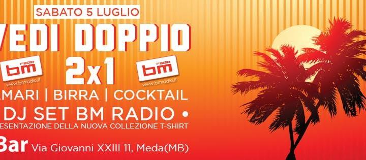 VEDI DOPPIO 2X1 SPECIAL BM RADIO DJ SET - iBar - MEDA