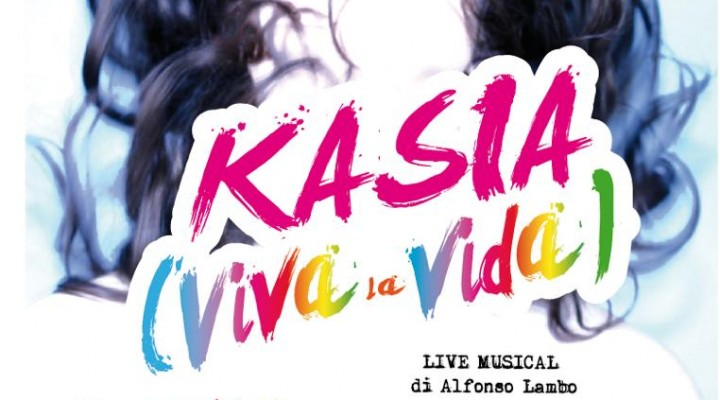 locandina KASIA (Viva la Vida)